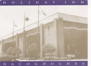 NACOGDOCHES, Texas; Holiday Inn, 50-70s