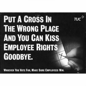 TUC Campaign Postcard 'Put a cross in the Wrong Box...'