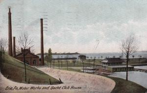 Water Works & Yacht Club House , ERIE , Pennsylvania ; PU-1907