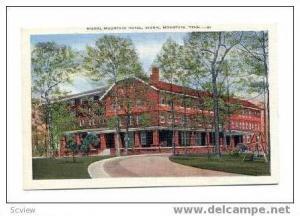 Signal Mountain Hotel,Signal Mountain,Tenn,30-40s