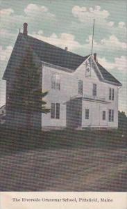 Maine Pittsfield The Riverside Grammar School