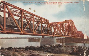 G33/ Vancouver Washington Postcard c1910 North Bank Bridge Columbia River