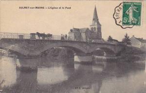 Aulnay-sur-Marne , France, PU-1913 - L'Eglise et le Pont