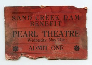 Sand Creek Dam Benefit Pearl Theatre Admit One Vintage Ticket Stub
