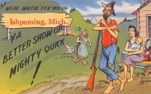 We're Waiting Fer You in Ishpeming Michigan~Hillbilly With Shotgun~Axe~1940s