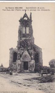 La Guerre 1914-1915, MAGNIERES, L'Eglise apras le passage des Allemands, Meur...