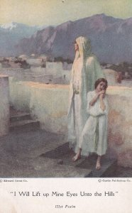 1900-1910s; I Will Lift Up Mine Eyes Unto The Hills 121st Psalm, Woman With...
