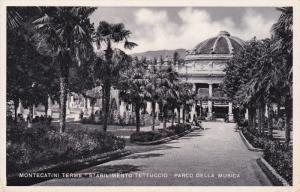 MONTECATINI Terme, Stabilimento Tettuccio, Parco Della Musica, Toscana, Italy...