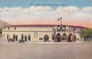 Bull Ring , CIUDAD JUREZ , MEXICO , PU-1945