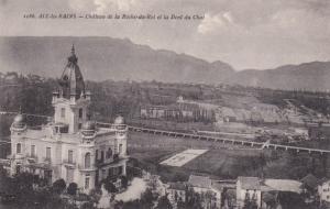 AIX LES BAINS, Savoie, France, 1900-10s; Cahteau de la Roche-du-Roi et la Den...