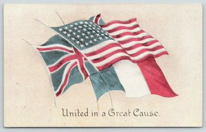 WWI Patriotic~United in a Great Cause~United States~Great Britain~France Flags