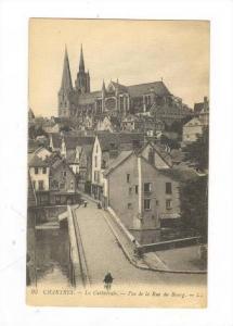 La Cathedrale, Vue De La Rue Du Bourg, Chartres (Eure-et-Loir), France, 1900-...