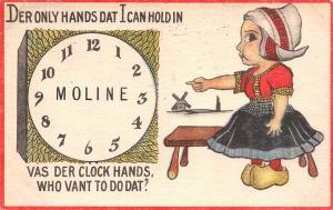 Moline IL I Hold Only Der Clock Hands~Who Vant To Do Dat?~Dutch Girl~1913 PC