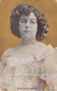 Miss Tittell Brune Theater Actor / Actress Postal Used Unknown