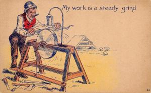 Comic Pun~My Work is a Steady Grind~Man at the Sanding Wheel~1908 Postcard