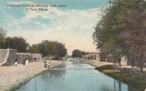 EL PASO , Texas , PU-1917 ; Irrigating Canal, Reclaiming Arid Lands