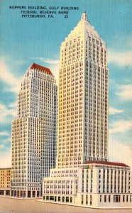 Pennsylvania Pittsburgh Koppers Building Gulf Building & Federal Reserve Bank...
