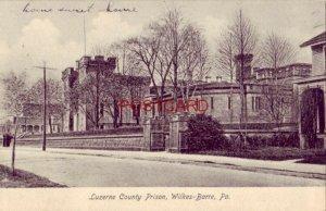 pre-1907 LUZERNE COUNTY PRISON, WILKES - BARRE, PA.
