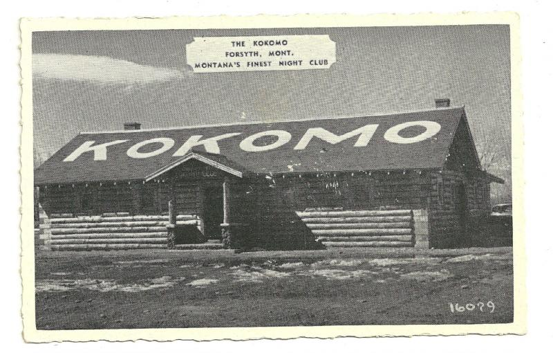 The Kokomo, Forsyth, Mont.,Montana's Finest Night club, RPPC