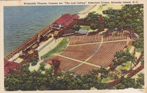 Waterside Theatre Famous For The Lost Colony Historical Drama Roanoke Island ...