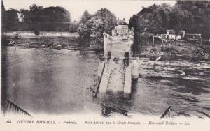 VERBERIE , France 1914-18 ; Pont detruit par le Genie francais