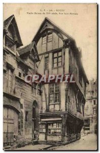 Rouen - Old house of the fifteenth century - Rue St. Romain - Old Postcard