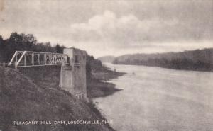 LOUDONVILLE, Ohio, 1900-1910's; Pleasant Hill Dam