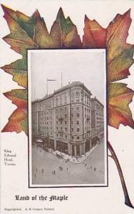 Land Of The Maple, King Edward Hotel, Toronto, Ontario, Canada, 1900-1910s