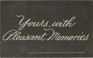 Chalkboard Look Message Yours With Pleasant Memories circa. 1910s Vintage