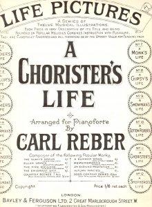 A Chorister's Life Carl Reber Olde Sheet Music