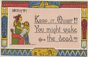Egyptian Humour ; Keep it Quit!! you Might wake the Dead!!! , 00-10s