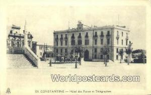 Constantine Algeria, Africa, Hotel des Postes et Telegraphes  Hotel des Poste...