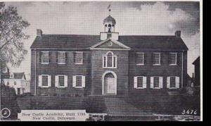 Delaware New Castle, The Academy Built 1798 Dexter Press Archives