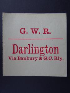 DARLINGTON VIA BANBURY & G.C.RAILWAY Great Western Railway LUGGAGE LABEL GWR