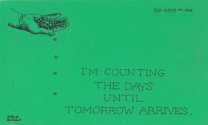 I'm Counting The Days Until Tomorrow Arrives Coins Money Motto Proverb Postcard