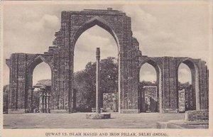 India Dehli Quwat Ul Islam Masjit &  Iron Pillar