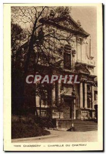 Old Postcard Chambery the Chateau Chapel
