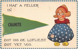 I Haf a Feller in Chanute Kansas~Dot iss De Lufliest Dot Vos~1913 Pennant PC