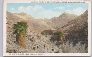 Oasis & Palms, Corriso Gorge on the San Diego & Arizona Railway -