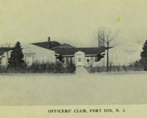 WWI WWII Officers' Club at Fort Dix, New Jersey Vintage Postcard P72