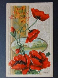 Embossed Poppies Postcard: A Happy Birthday c1909 by H.Wessler