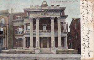 Elk's Club Wheeling West Virginia 1906