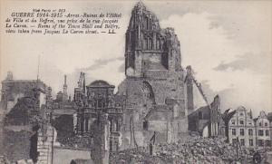 Ruins Of The Town Hall And Belfry View Taken From Jacques Le Caron Street, Ar...
