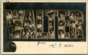 1909 Large Letter Name Greetings Postcard WALTER Ladies' Faces Rotograph RPPC