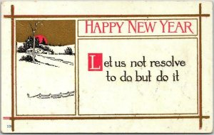 HAPPY NEW YEAR Greetings Postcard Let's Not Resolve to Do But Do It c1910s