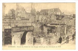 Ruines De l'Hotel Du Lion Rouge Detruit Par Les Allemands En 1918, Soissons (...