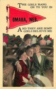 The Girls Hang On to You in Omaha Nebraska~Three to One~1915 Pennant PC