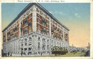 Winnipeg, Manitoba Canada, du Canada Royal Alexandra CPR Hotel  Royal Alexand...