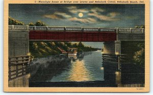Postcard DE Rehoboth Beach Moonlight View Bridge Over Lewes Rehoboth Canal D10
