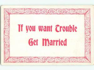 Pre-Linen IF YOU WANT TROUBLE GET MARRIED - MESSAGE ON POSTCARD k7723